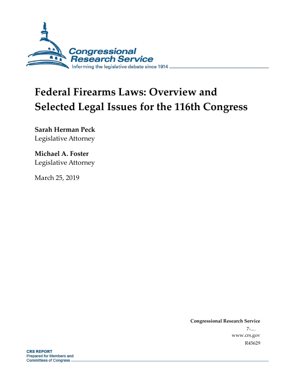 Federal Firearms Laws: Overview and Selected Legal Issues for the