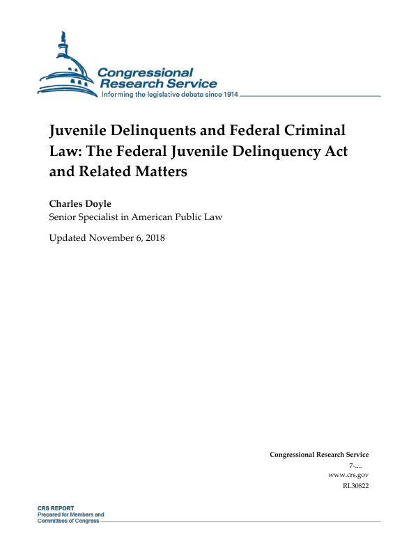 Juvenile Delinquents And Federal Criminal Law The Delinquency Act Related Matters